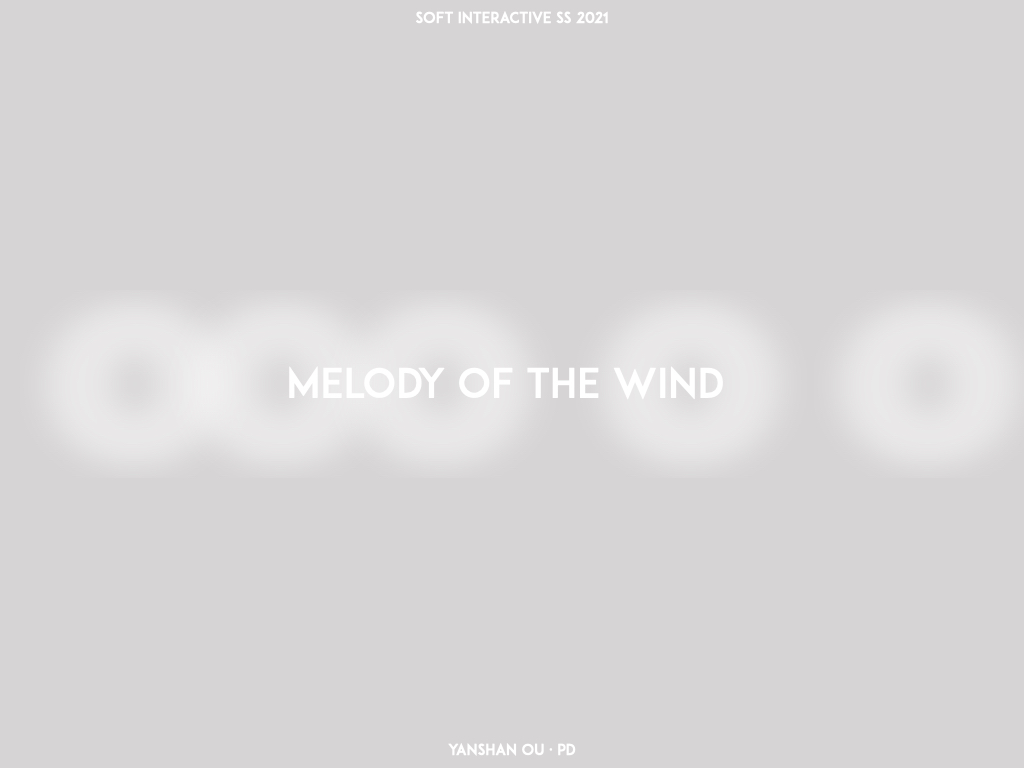 Melody of the wind_Soft interactive_Yanshan Ou